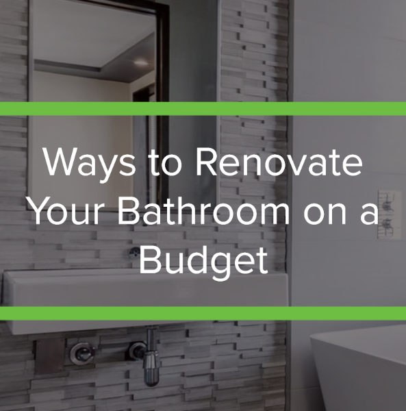 Ways to Renovate Your Bathroom on a Budget